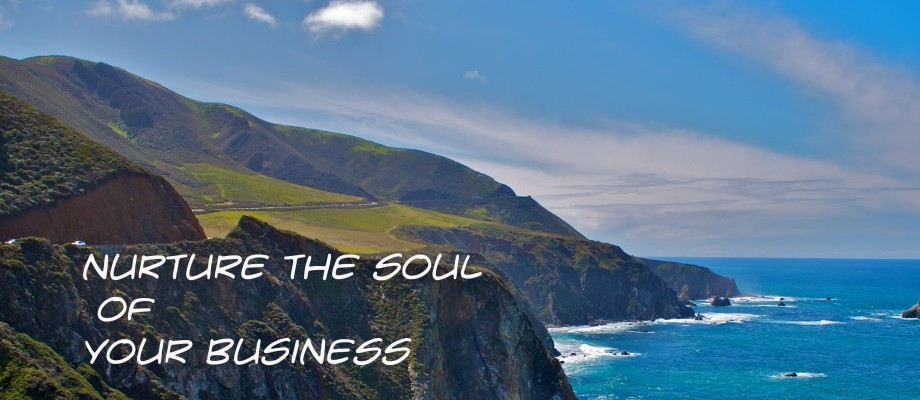 Nurture the Soul of Your Business